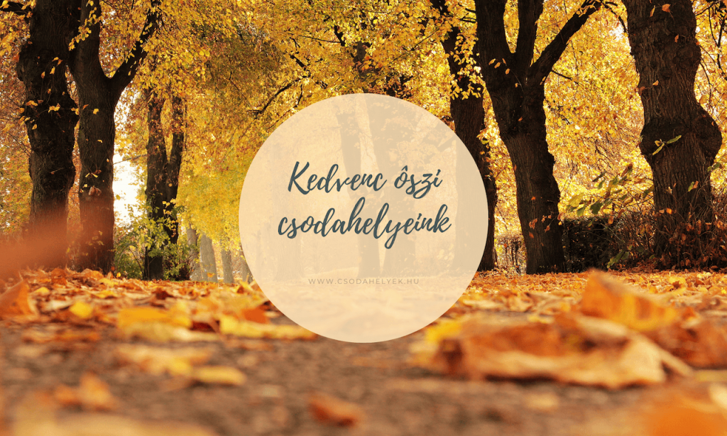 őszi csodahelyek